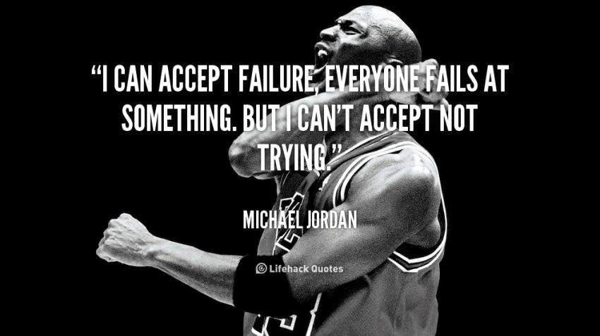Lebih baik gagal daripada tak mencoba sama sekali.