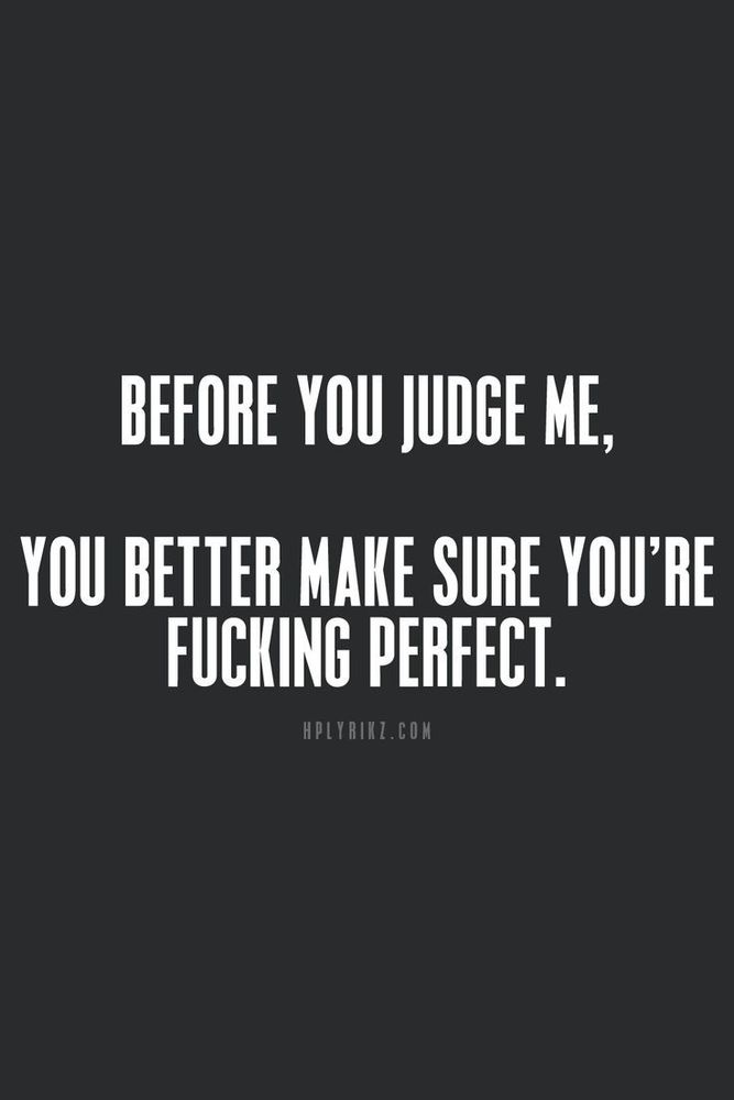 Before you judge someone, make sure you are perfect