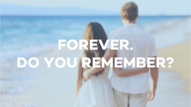 Forever, do you remember?