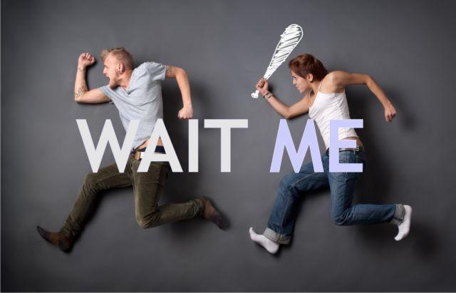 wait me