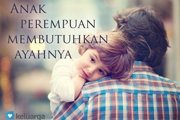 Anak Perempuan Pasti Membutuhkan Ayahnya