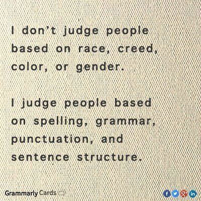 I judge you based on grammar
