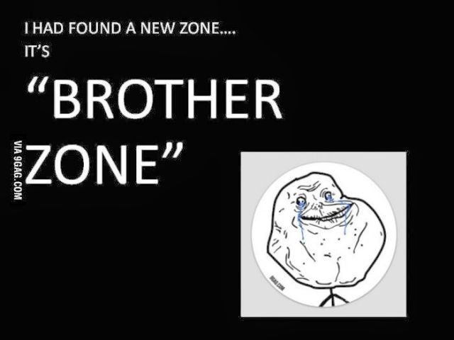 Brother zone