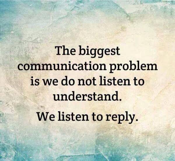 effective listening –Stephen R. Covey