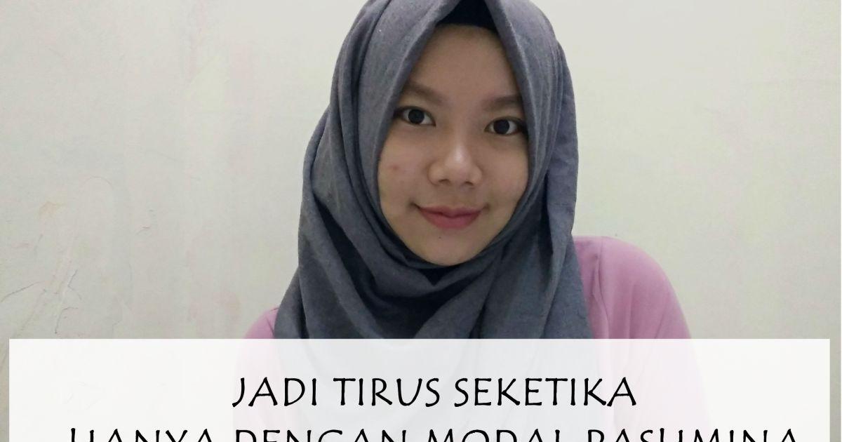 Girls Jinakkan Pipi Chubbymu Dengan 6 Tips Hijab Pashmina Simpel Ini