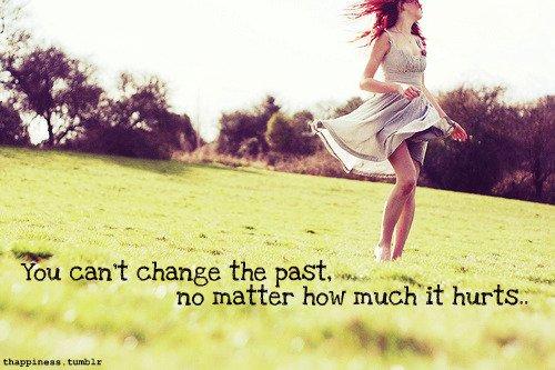 masa lalu tidak bisa diubah