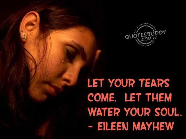 let your tear come