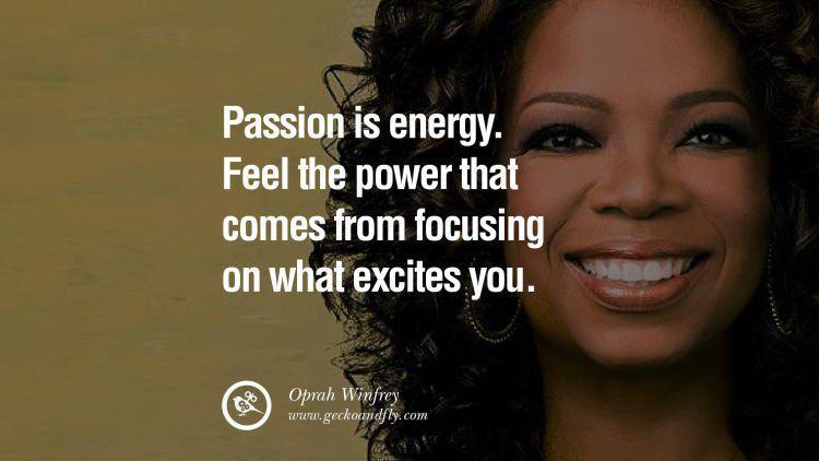 Passion adalah energi.