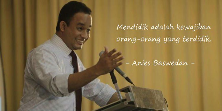 Quotes Anies yang menampar banyak anak muda Indonesia.
