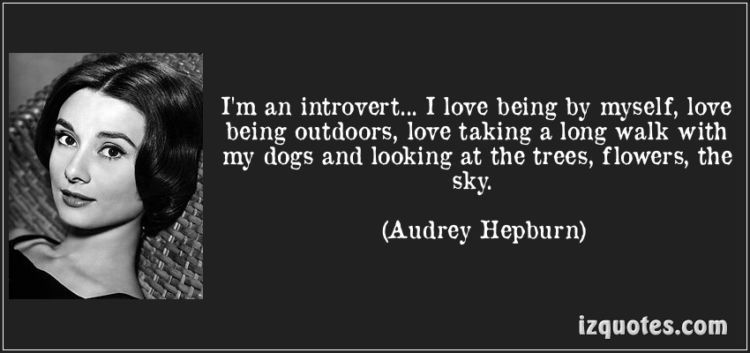 Audrey adalah salah satu tokoh dunia yang introvert.