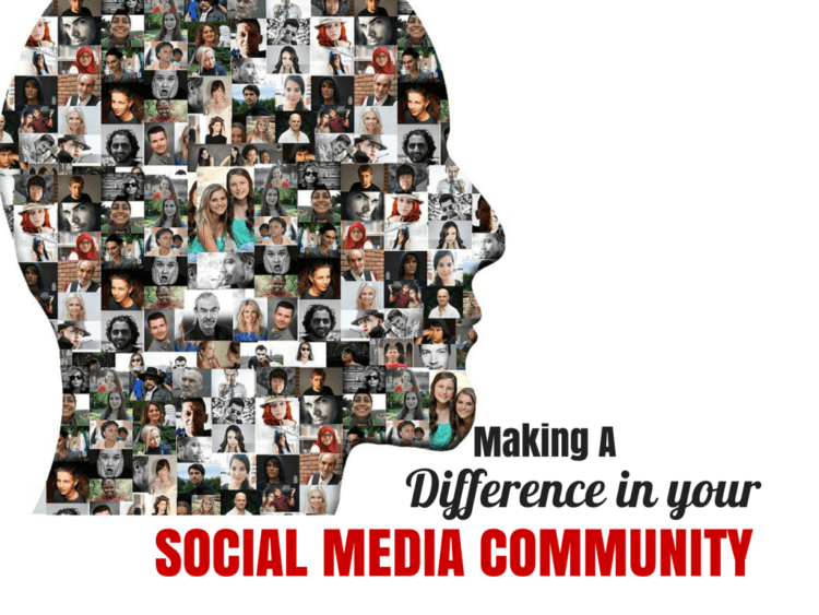 Making a difference in your social media community