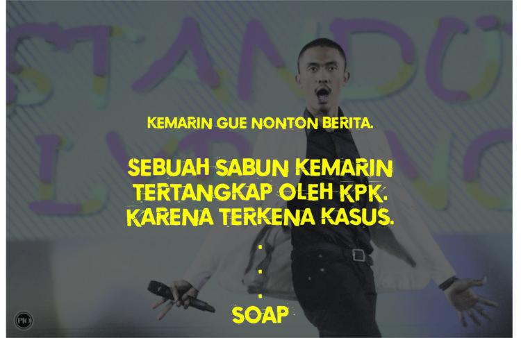 Terkena kasus soap!
