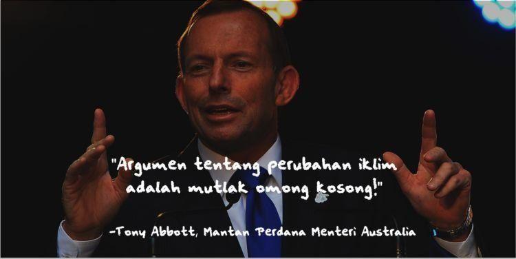 Tony pun enggan mengakui terjadinya global warming.