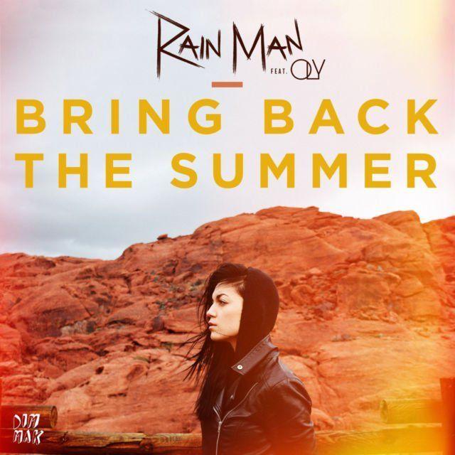 Rain Man – Bring Back The Summer ( Ft. Oly)