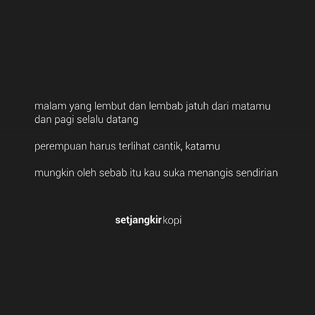 Mengapa kau suka menangis sendirian