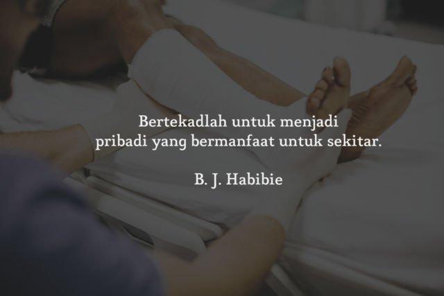 5 Kutipan B J Habibie Yang Menutrisi Diri Agar Semangat
