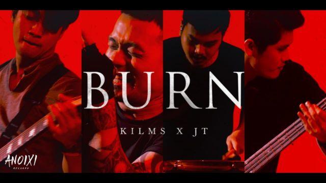 Burn - KILMS X JT