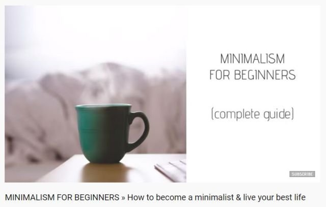 """Minimalism For Begginers > How to become a minimalist & live your best life""""></p><p class="""