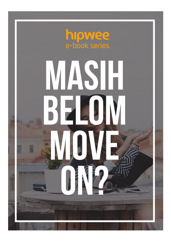 Hipwee E-Book: Masih Belum Move On?