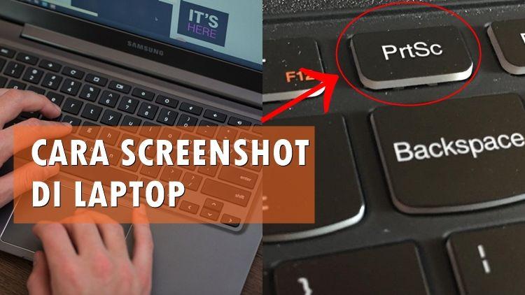 6 Cara Screenshot Di Laptop Berbagai Merek Bisa Pakai Aplikasi Atau Kombinasi Keyboard
