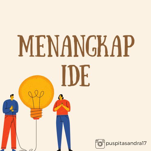 Menangkap Ide