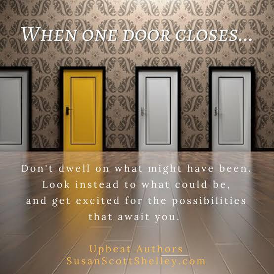 Satu pintu tertutup, pintu yang lain akan terbuka