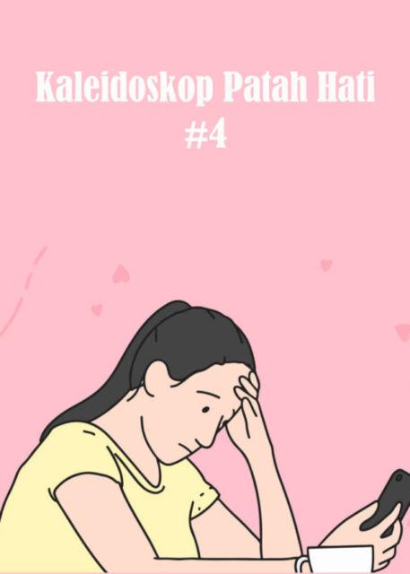 Kaleidoskop Patah Hati #4: Putus Karena Kuota
