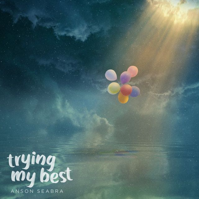 Cover Trying My Best - Anson Seabra by Pinterest