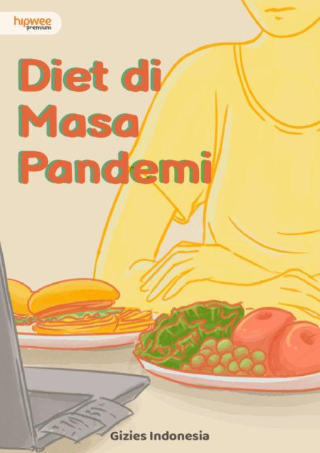 Hitung-hitungan Diet Sehat Selama Pandemi, Saat Hobi Rebahan dan Jajan Bikin Lupa Diri~