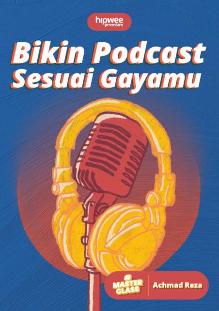Masterclass x BukanMamet: Bikin Podcastmu Sendiri, Enak Didengar dan Tak Bikin Bosan