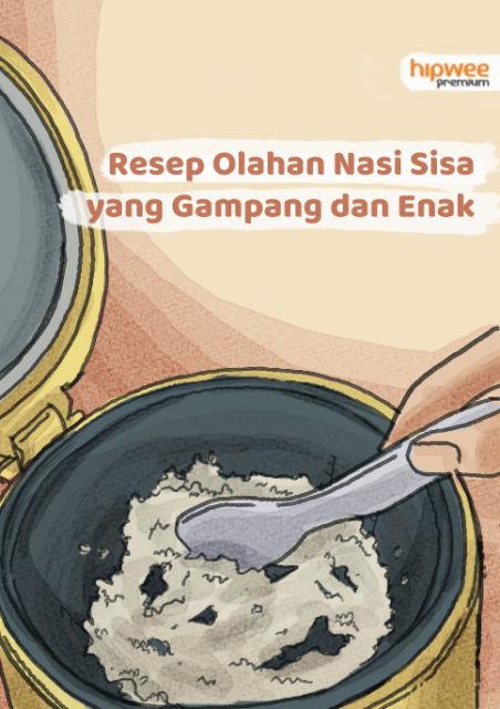 7 Resep Olahan Nasi Sisa yang Gampang, Enak dan Bukan Nasgor Melulu~