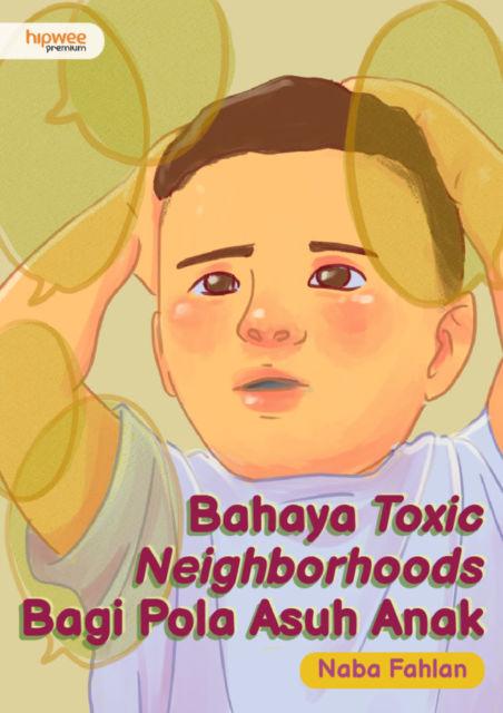 Mengenal Toxic Neighborhood, Tetangga yang Beri Pengaruh Buruk pada Pola Asuh Anak